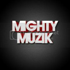 Mightymuzik_zpsd38213eb225